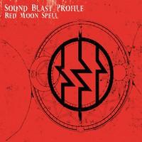Sound Blast Profile: Red Moon Spell