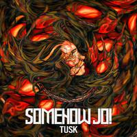 Somehow Jo!: Tusk
