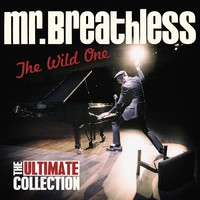 Mr. Breathless: The wild one - The ultimate collection