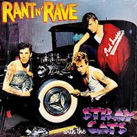 Stray Cats: Rant N' Rave