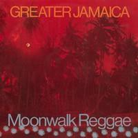 McCook, Tommy: Greater Jamaica Moonwalk Reggae