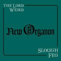 Lord Weird Slough Feg: New Organon
