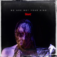 Slipknot : We Are Not Your Kind