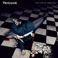 Trigger: The time of miracles