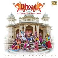Dhoad Gypsies Of Rajasthan: Times of maharajas