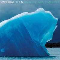 Imperial Teen: Now we are timeless
