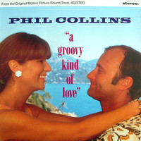 Collins, Phil: A Groovy Kind Of Love