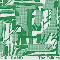 Girl Band: The Talkies
