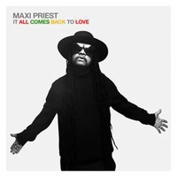 Maxi Priest: It All Comes Back To Love