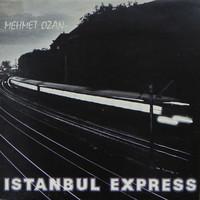 Ozan, Mehmet: Istanbul Express