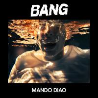 Mando Diao: Bang