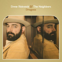 Drew Holcomb & Neighbors: Dragons
