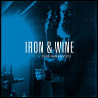 Iron and Wine: Live at Thirdman Records