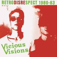 Vicious Visions: Retrodisrespect 1980-1983