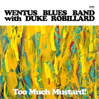 Wentus Blues Band: Too Much Mustard