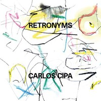 Cipa, Carlos: Retronyms