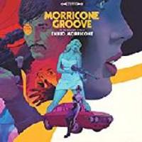 Morricone, Ennio: Morricone groove: the kaleidoscope sound of ennio morricone 1964~1977