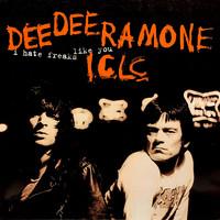 Ramone, Dee Dee: I Hate Freaks Like You