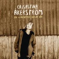 Åkerström Cajsa-Stina: XXV - Äventyret Börjar Här