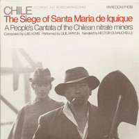 Quilapayun: Chile - The Siege Of Santa Maria De Iquique
