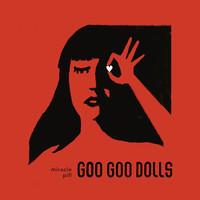 Goo Goo Dolls: Miracle Pill