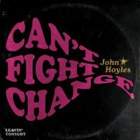 Hoyles, John: Can't Fight Change