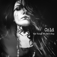 Cold: Things We Can't Stop