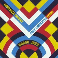 Afrojazz Quintet feat. Charlotta Kerbs: Bongo Jazz