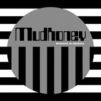 Mudhoney: Morning in america