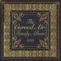 Curved Air: Curved Air Family Album