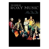 Roxy Music: More Than This - The Story of Roxy Music