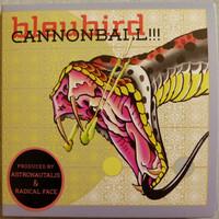 Bleubird: Cannonball!!!