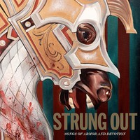 Strung Out: Songs Of Armor And Devotion