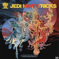 Jedi Mind Tricks : Servants in heaven, kings in hell