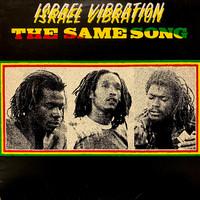 Israel Vibration: The Same Song