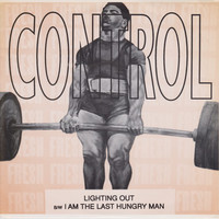 Control: Lighting Out / I Am The Last Hungry Man