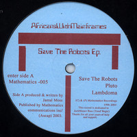 Africans With Mainframes: Save The Robots E.P.