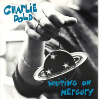 Charlie Dold: Waiting On Mercury / Toothache