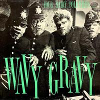 V/A: Wavy Gravy – Four Hairy Policemen