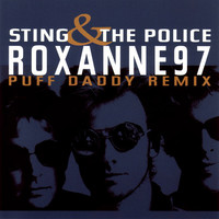 Police: Roxanne '97 (Puff Daddy Remix)