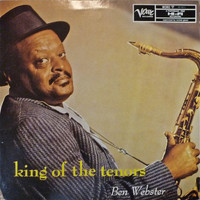 Webster, Ben: King Of The Tenors