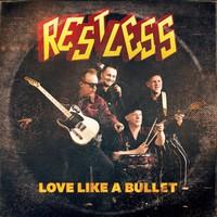 Restless: Love Like a Bullet