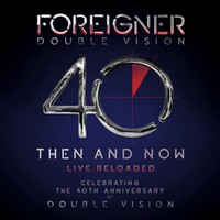 Foreigner: Double Vision: Then and Now