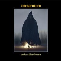 Firebreather: Under A Blood Moon