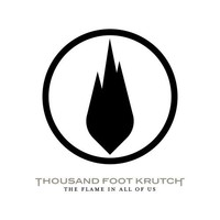 Thousand Foot Krutch: Flame in All of Us