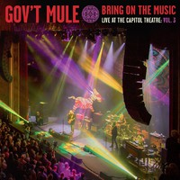 Gov't Mule: Bring on the music - live at the capitol theatre: vol 3