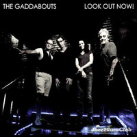 Gaddabouts: Look out now!