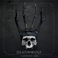 Death Wolf: IV: Come The Dark