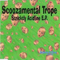Scoozamental Trope: Stricktly Acidline E.P.