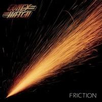 Coney Hatch: Friction